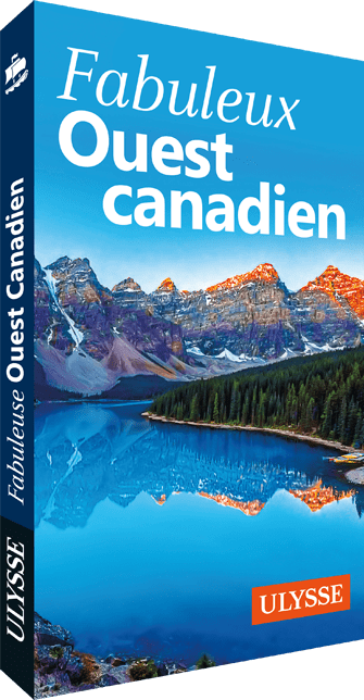 Fabuleux Ouest Canadien - Guide Ulysse