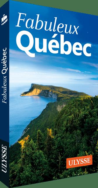 Fabuleux Quebec - Guide Ulysse