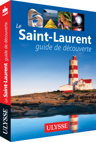 Le Saint-Laurent guide de decouverte - Guide Ulysse