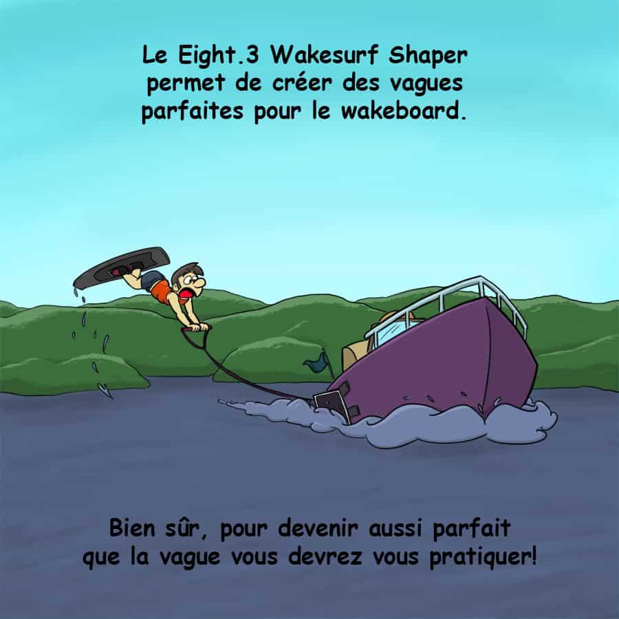BI Aout 2016 - Humour - Eight.3 Wakesurf Shaper