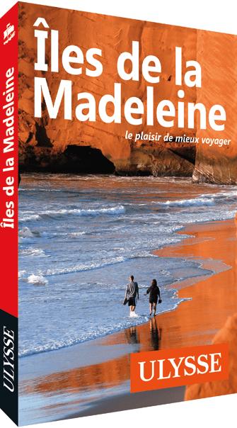 Iles de la Madeleine - Guide Ulysse