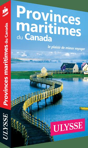 Provinces maritimes du Canada - Guide Ulysse